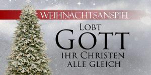 2017-12-20-lobt-gott-ihr-christen